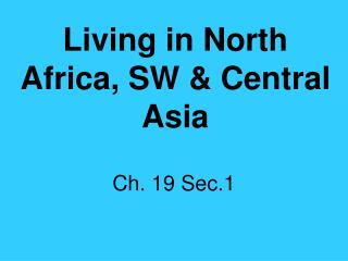Living in North Africa, SW  Central Asia