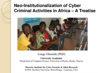 Neo-Institutionalization of Cyber Criminal Activities in Africa   A Treatise