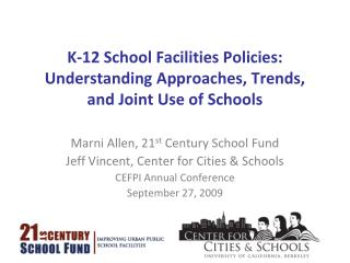 K-12 School Facilities Policies: Understanding Approaches, Trends, and Joint Use of Schools