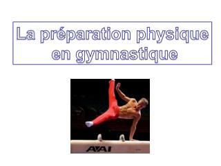 La pr paration physique  en gymnastique
