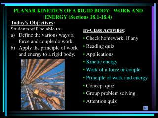 PLANAR KINETICS OF A RIGID BODY:  WORK AND ENERGY Sections 18.1-18.4