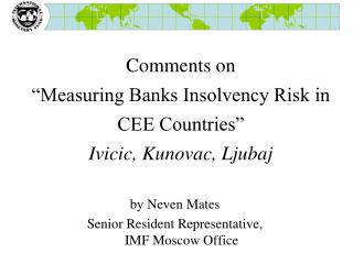 Comments on   Measuring Banks Insolvency Risk in CEE Countries   Ivicic, Kunovac, Ljubaj