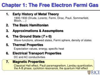 Early History of Metal Theory 1900-1930 Drude, Lorentz, Fermi, Dirac, Pauli, Sommerfeld, Bloch,   The Basic Hamiltonian
