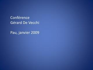 Conf rence  G rard De Vecchi  Pau, janvier 2009