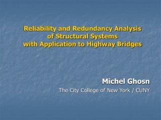 Reliability and Redundancy Analysis of Structural Systems with Application to Highway Bridges