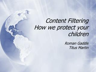 Content Filtering How we protect your children