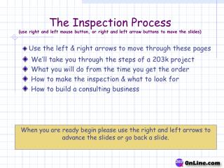 The Inspection Process use right and left mouse button, or right and left arrow buttons to move the slides