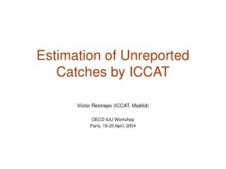 Estimation of Unreported Catches by ICCAT