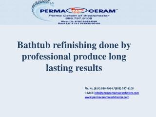 Bathtub refinishing done by professional