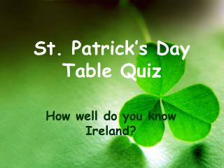 St. Patrick s Day Table Quiz