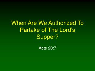 When Are We Authorized To Partake of The Lord s Supper