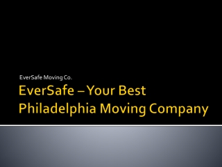EverSafe Moving Co. � Philadelphia�s Premiere Moving Company