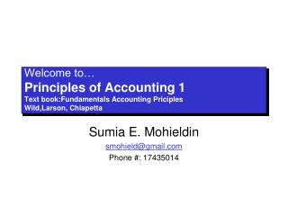 Welcome to  Principles of Accounting 1 Text book:Fundamentals Accounting Priciples Wild,Larson, Chiapetta