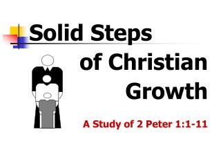 solid stepsof christian growth a study of 2 peter 1:1-11