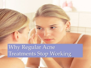 Why regular acne treatments stop working