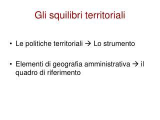 Gli squilibri territoriali