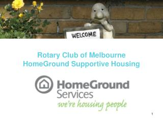 Rotary Club of Melbourne HomeGround Supportive Housing