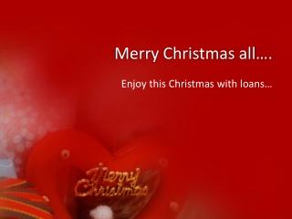 Do you need Christmas loans