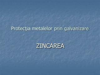 Protectia metalelor prin galvanizare