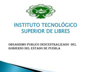 INSTITUTO TECNOL GICO SUPERIOR DE LIBRES
