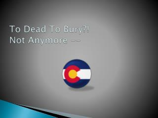 To Dead To Bury Not Anymore --