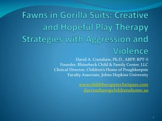 Fawns in Gorilla Suits: Creative and Hopeful Play Therapy Strategies with Aggression and Violence