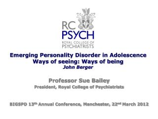 Emerging Personality Disorder in Adolescence Ways of seeing: Ways of being John Berger