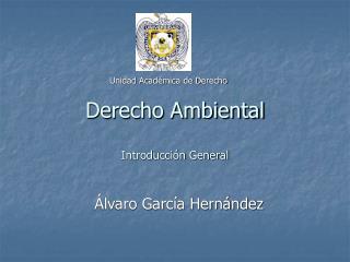 Derecho Ambiental  Introducci n General