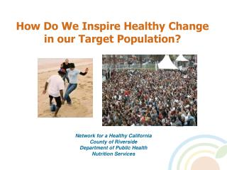 How Do We Inspire Healthy Change  in our Target Population