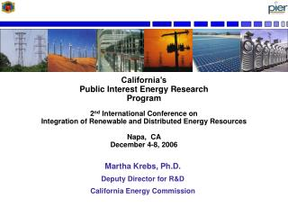California s Public Interest Energy Research Program   2nd International Conference on  Integration of Renewable and Dis
