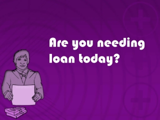 Are you needing loan today