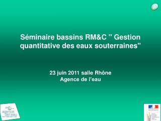 S minaire bassins RMC  Gestion quantitative des eaux souterraines