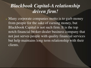 Blackbook Capital-A relationship driven firm!