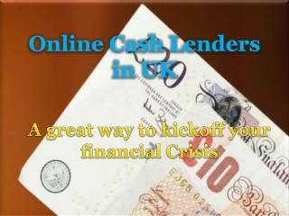 Online Cash Lenders: A Great Way to Kickoff Your Financial C