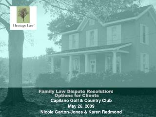 Family Law Dispute Resolution:  Options for Clients