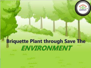 Briquette Plant Through Save the Environment