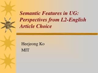 Semantic Features in UG: Perspectives from L2-English Article Choice