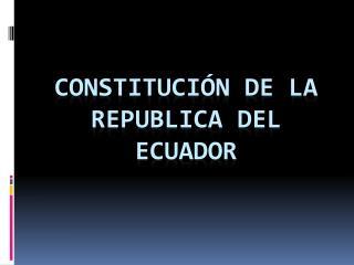 CONSTITUCI N DE LA REPUBLICA DEL ECUADOR