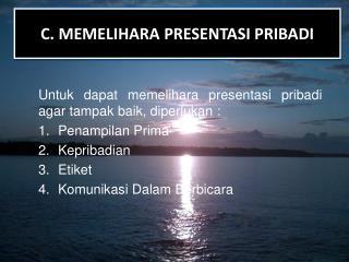 C. MEMELIHARA PRESENTASI PRIBADI