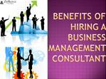 Benefits of Hiring a Business Management Consultant