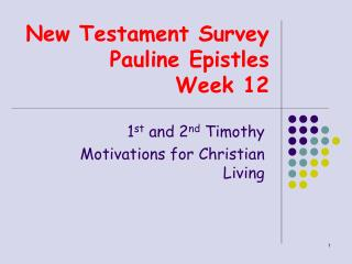 New Testament Survey  Pauline Epistles Week 12