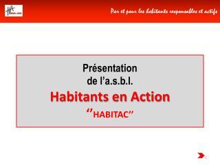 Pr sentation de l a.s.b.l. Habitants en Action   HABITAC