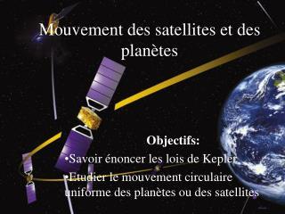 Mouvement des satellites et des plan tes