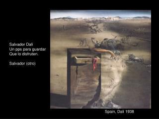 Spain, Dali 1938