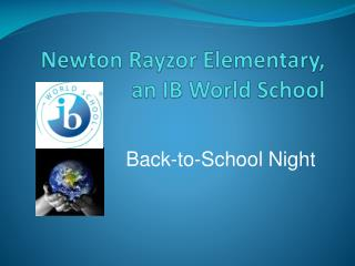 Newton Rayzor Elementary,  an IB World School