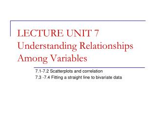 LECTURE UNIT 7 Understanding Relationships Among Variables
