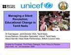 managing a silent revolution:  educational change in  tamil nadu