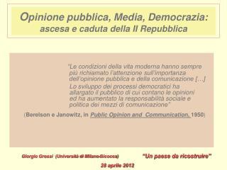 Opinione pubblica, Media, Democrazia:  ascesa e caduta della II Repubblica