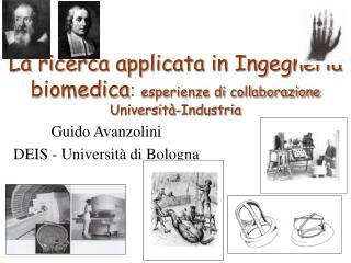 La ricerca applicata in Ingegneria biomedica: esperienze di collaborazione Universit -Industria