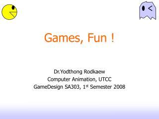 Games, Fun
